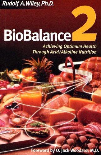 Biobalance2: Achieving Optimum Health Through Acid/Alkaline Nutrition