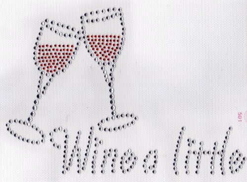 Wine a little Iron On Hot Fix Transfer Rhinestone -- Clear and Red