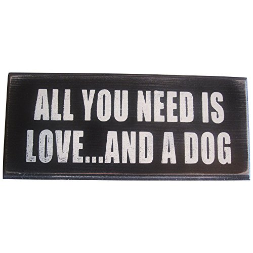 All You Need Is Love And a Dog Vintage Wood Sign for Wall Decor, Gift or Photo Prop -- PERFECT HOUSEWARMING GIFT FOR DOG LOVERS!
