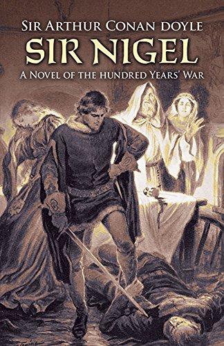 Sir Nigel: A Novel of the Hundred Years' War