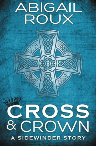 Cross & Crown (A Sidewinder Story) (Volume 2)