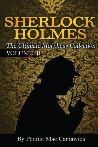 Sherlock Holmes: The Ultimate Morpheus Collection. VOLUME 11 (Volume 2)