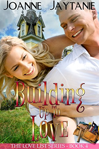 Building up to Love (The Love List Book 4)