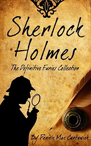 SHERLOCK HOLMES: The Definitive Furies Collection. (Twenty Sherlock Holmes crime mysteries together in one complete book. Book 1)