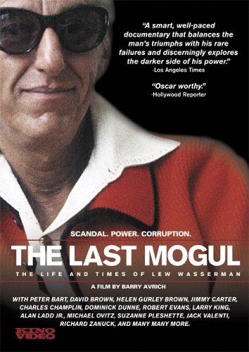Last Mogul-Life & Times of Lew Wasserman