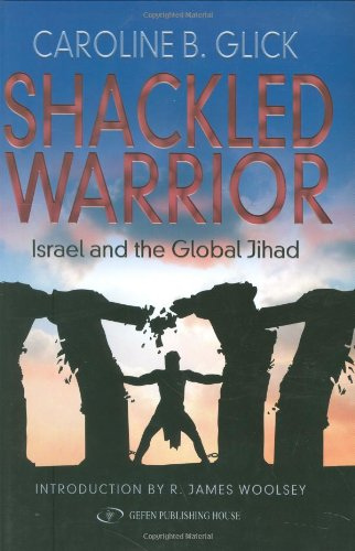 Shackled Warrior: Israel and the Global Jihad