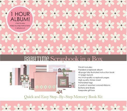 Scrapbook in a Box: Baby Time: Quick and Easy Memory Book Kit