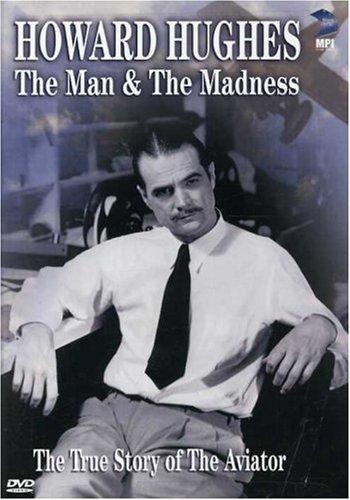 Howard Hughes:Man & the Madnes