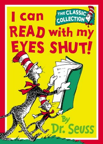 I Can Read With My Eyes Shut (Dr. Seuss Classic Collection)