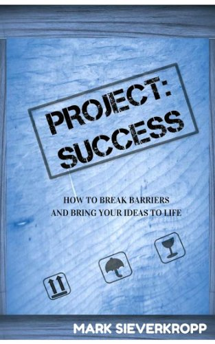 Project: Success: How to break barriers and bring your ideas to life