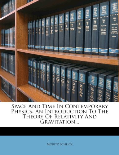 Space And Time In Contemporary Physics: An Introduction To The Theory Of Relativity And Gravitation...