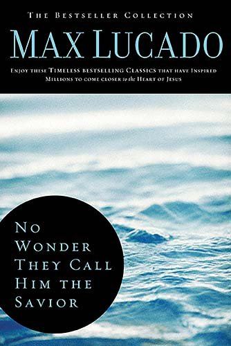 No Wonder They Call Him the Savior: Experiencing the Truth of the Cross (The Bestseller Collection)