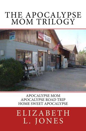 The Apocalypse Mom Trilogy