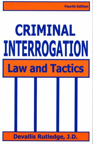 Criminal Interrogation: Law and Tactics