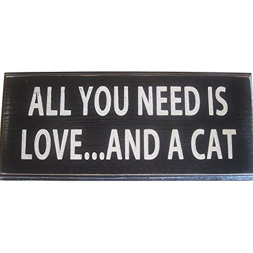 All You Need Is Love And a Cat Vintage Wood Sign for Wall Decor, Gift or Photo Prop -- PERFECT HOUSEWARMING GIFT FOR CAT LOVERS!