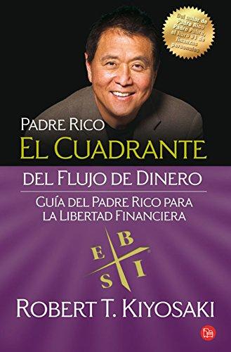 El Cuadrante Del Flujo De Dinero (Spanish Edition)