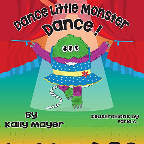 Children's EBook; Dance Little Monster, Dance!  (Children's Picture Book for Beginner Readers 2-6 years): Bedtime Stories for Early Readers (Little Monsters 3)