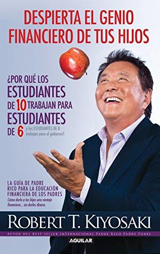 Despierta el genio financiero de tus hijos (Padre Rico) (Spanish Edition)