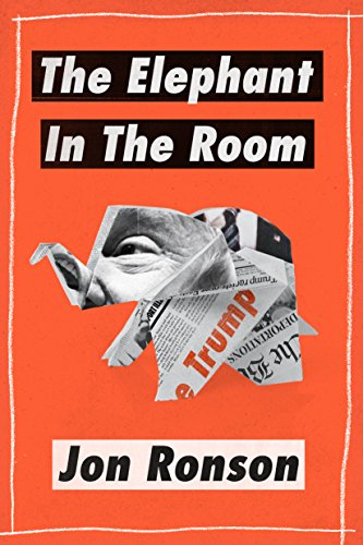 The Elephant in the Room: A Journey into the Trump Campaign and the Alt-Right (Kindle Single)