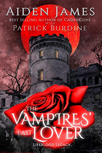 The Vampires' Last Lover (Lifeblood Legacy Book 1)