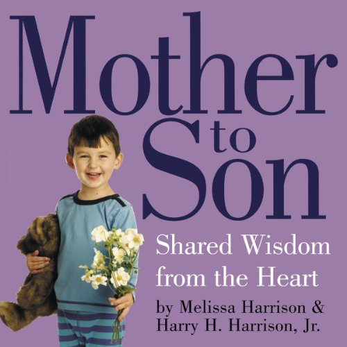 Mother To Son: Shared Wisdom From the Heart