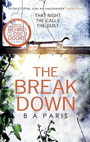 The Breakdown: From the bestselling author of Behind Closed Doors comes the gripping thriller of 2017