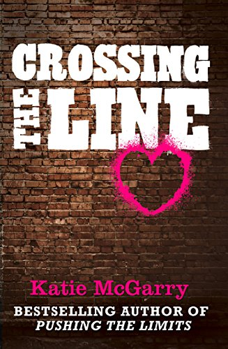 Crossing the Line (a Pushing the Limits novella) (A Pushing the Limits Novel)