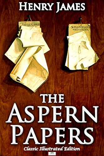 The Aspern Papers - Classic Illustrated Edition