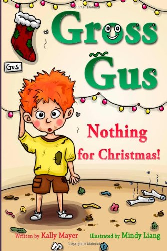 Gross Gus; Nothing for Christmas!: Rhyming Picture Book for Beginner Readers