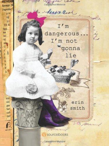 I'm Dangerous...I'm Not Gonna Lie