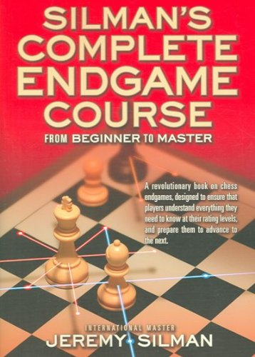 Silmans Complete Endgame Course From Beginner To Master Silmans Complete Endgame Course