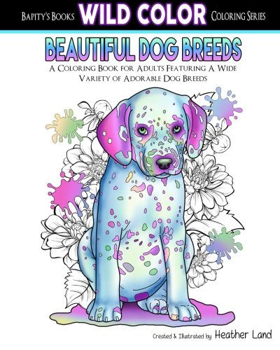 Beautiful Dog Breeds: Adult Coloring Book (Wild Color) (Volume 2)