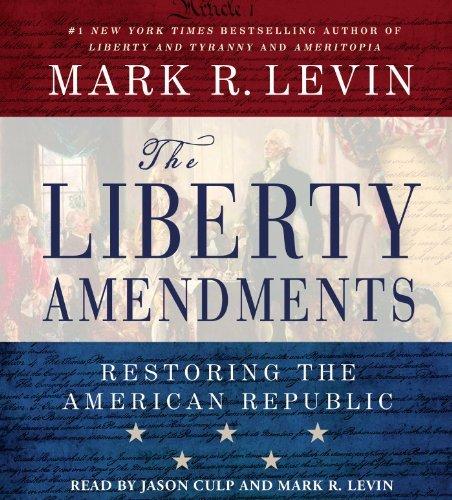 By Mark R Levin - Liberty Amendments (Unabridged) (7/14/13)