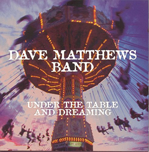 Under the Table & Dreaming by Dave Matthews Band (1994)