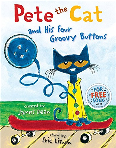 Pete the Cat and His Four Groovy Buttons